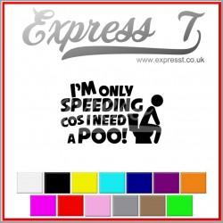 I'm only speeding cus I...