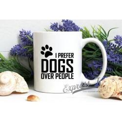 I prefer dogs over people Mug